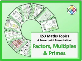 Factors, Multiples and Primes for KS3